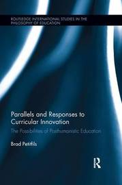 Parallels and Responses to Curricular Innovation by Brad Petitfils