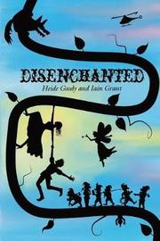 Disenchanted by Heide Goody