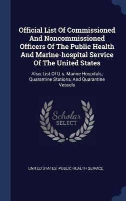Official List of Commissioned and Noncommissioned Officers of the Public Health and Marine-Hospital Service of the United States image