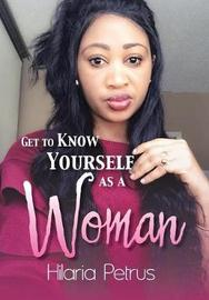 Get to Know Yourself as a Woman by Hilaria Petrus image