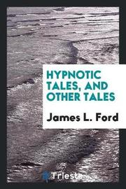 Hypnotic Tales, and Other Tales by James L. Ford image