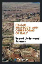 Italian Rhapsody by Robert Underwood Johnson image