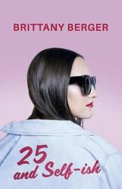 25 and Self-Ish by Brittany Berger image