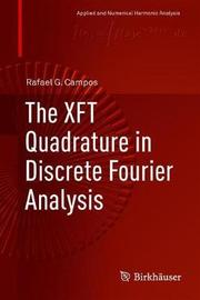 The XFT Quadrature in Discrete Fourier Analysis by Rafael G. Campos
