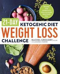 21-Day Ketogenic Diet Weight Loss Challenge by Rachel Gregory