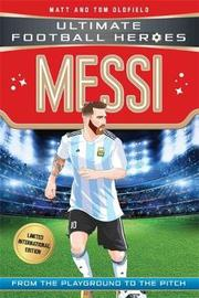 Messi (Ultimate Football Heroes - Limited International Edition) by Matt Oldfield