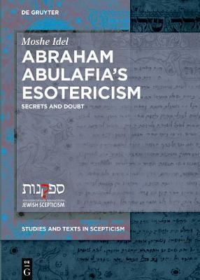 Abraham Abulafia's Esotericism by Moshe Idel
