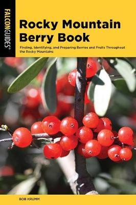 Rocky Mountain Berry Book by Bob Krumm