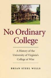 No Ordinary College by Brian Steel Wills