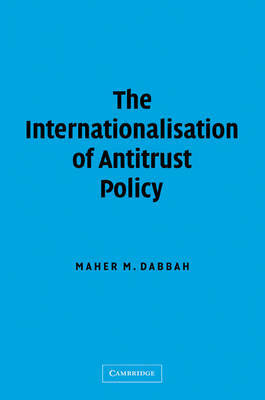 The Internationalisation of Antitrust Policy by Maher M. Dabbah image