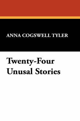 Twenty-Four Unusal Stories by Anna Cogswell Tyler image