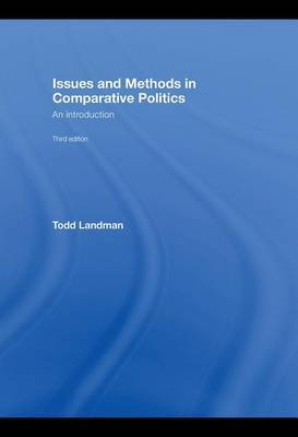 Issues and Methods in Comparative Politics: An Introduction by Todd Landman image