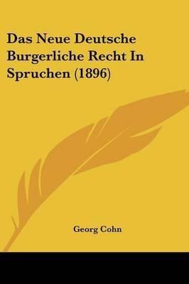 Das Neue Deutsche Burgerliche Recht in Spruchen (1896) by Georg Cohn image