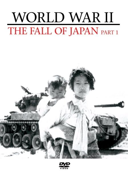 World War II - The Fall Of Japan: Part 1 on DVD