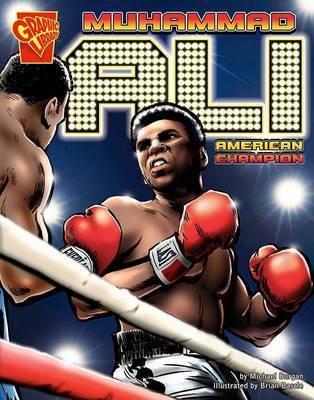 Muhammad Ali: American Champion (Graphic Biographies) by Michael Burgan