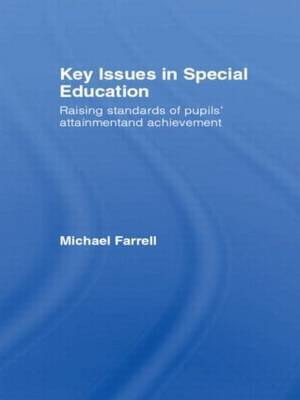 Key Issues in Special Education by Michael Farrell