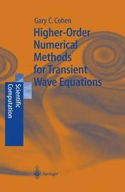 Higher-Order Numerical Methods for Transient Wave Equations by Gary Cohen
