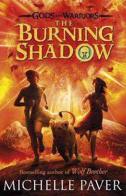The Burning Shadow (Gods and Warriors Book 2) by Michelle Paver
