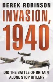 Invasion, 1940 by Derek Robinson image