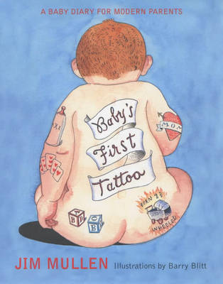 Baby's First Tattoo by Jim Mullen