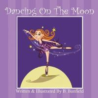 Dancing on the Moon by Beverly Banfield image