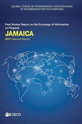 Jamaica 2017 by Global Forum on Transparency and Exchange of Information for Tax Purposes