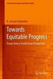 Towards Equitable Progress by K. Locana Gunaratna