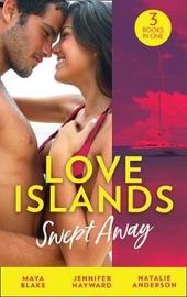 Love Islands: Swept Away by Maya Blake