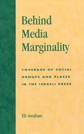 Behind Media Marginality by Eli Avraham