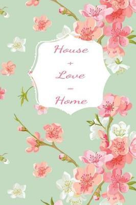 House + Love = Home by Home Sweet Home Press