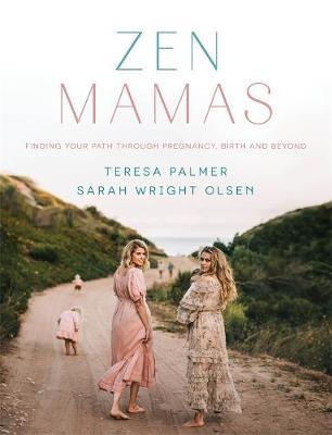 Zen Mamas by Sarah Wright Olsen