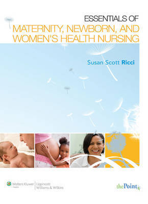 Essentials of Maternity, Newborn, and Women's Health Nursing by Susan Scott Ricci image