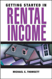 Getting Started in Rental Income by Michael C Thomsett