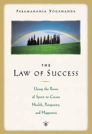 The Law of Success by Paramahansa Yogananda
