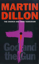 God and the Gun: Church and Irish Terrorism by Martin Dillon image