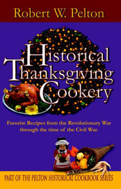 Historical Thanksgiving Cookery by Robert W. Pelton image