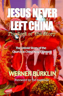 Jesus Never Left China by Werner Burklin image