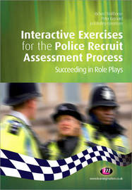Interactive Exercises for the Police Recruit Assessment Process by Richard Malthouse