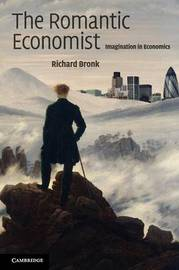 The Romantic Economist by Richard Bronk