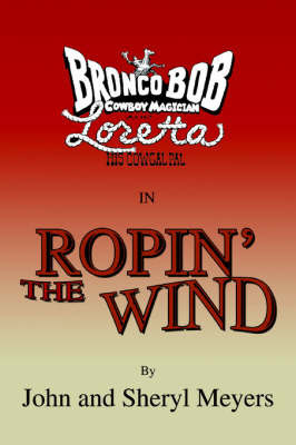 Ropin' the Wind by John Meyers