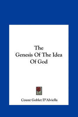 The Genesis of the Idea of God by Count Goblet D'Alviella