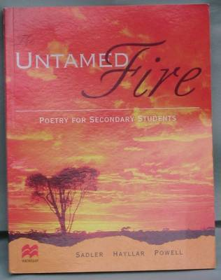 The Untamed Fire : Poetry for Secondary Students by Sadler