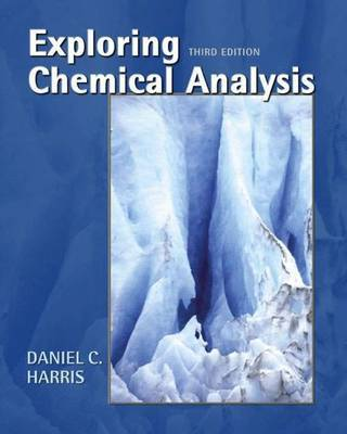 Exploring Chemical Analysis by Daniel C Harris
