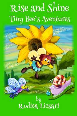 Rise and Shine: Tiny Bee's Adventures by Rodica Licsari image