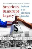 America's Bankrupt Legacy by William W Beach