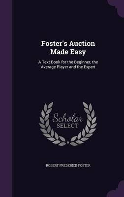 Foster's Auction Made Easy by Robert Frederick Foster image