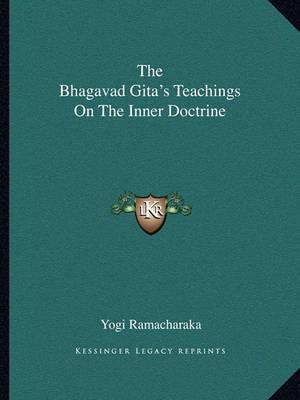 The Bhagavad Gita's Teachings on the Inner Doctrine by Yogi Ramacharaka image