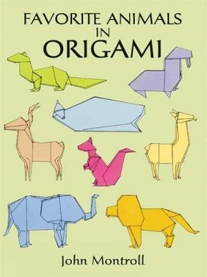 Favorite Animals in Origami by John Montroll