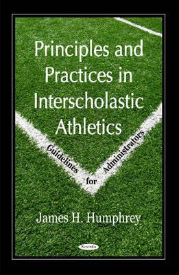 Principles & Practices in Interscholastic Athletics by James H. Humphrey image