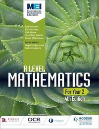 MEI A Level Mathematics Year 2 4th Edition by Sophie Goldie